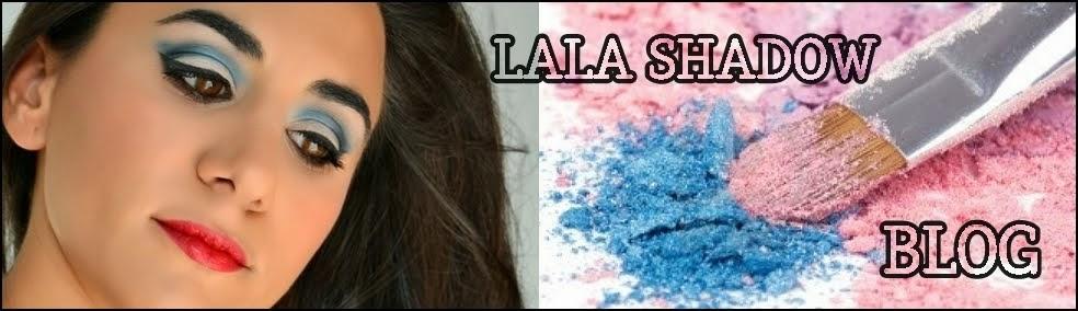 Lala Shadow