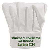 Trucos y Consejos de Cocina. Letra CH.