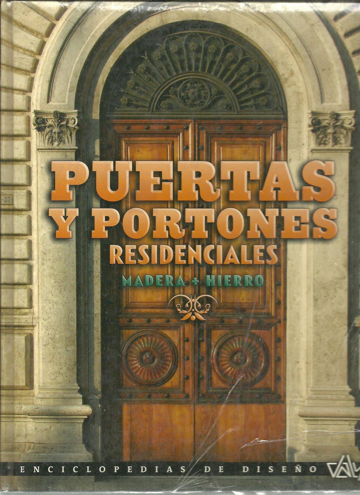 LIBRO : PUERTAS Y PORTONES RESIDENCIALES MADERA HIERRO