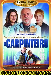 Assistir O Carpinteiro Em Seus Passos o Que Faria Jesus Parte 2 Dublado ou Legendado 2013