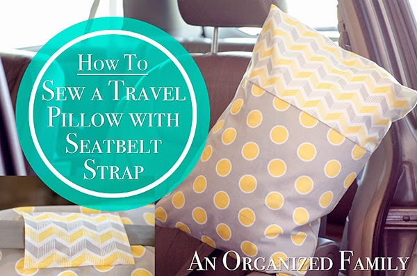 An Organized Family How To Sew A Travel Pillow With Seatbelt Strap Interesting Diy Neck Pillow Cover