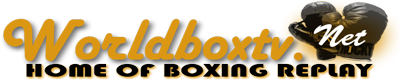 WORLDBOXTV.NET | Home of Boxing Fights