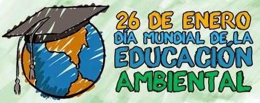 26 de enero - Día Mundial de la Educación Ambiental