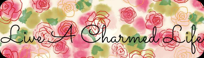 Live a Charmed Life