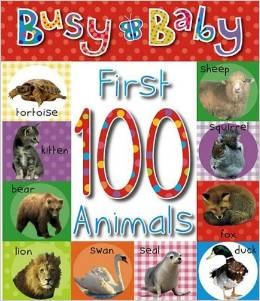 http://www.amazon.com/First-100-Animals-Roger-Priddy/dp/0312510799/ref=sr_1_11?ie=UTF8&qid=1423165262&sr=8-11&keywords=100+first