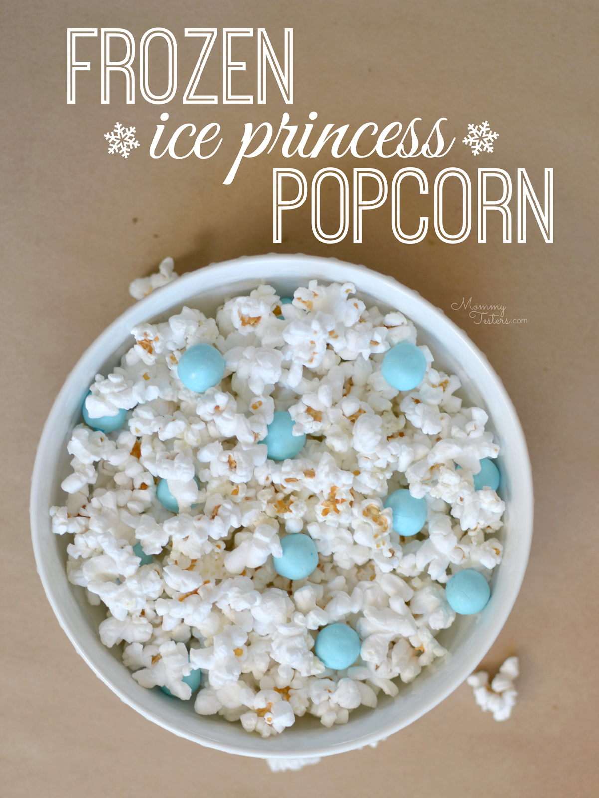 Mommy Testers, Disney FROZEN popcorn, FROZEN popcorn, DIY FROZEN Ice Palace