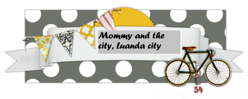 Mommy and the City, Luanda City