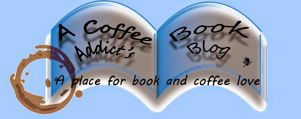 A Coffee Addict's Book Blog