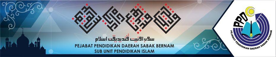UNIT PENDIDIKAN ISLAM PPD SABAK BERNAM