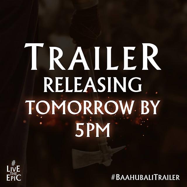 Baahubali Trailer Tomorrow at 5PM , Prabhas,  Rajamouli,  Anushka