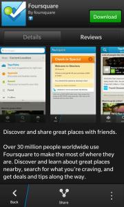El día de hoy se ha actualizado la aplicación Foursquare para BlackBerry 10 a la versión 10.0.0.2877 desde BlackBerry World. Foursquare te ayuda a a ti y a tus amigos a sacar el máximo provecho de dónde se encuentren. Únete a los más de 25 millones de personas que ya están en Foursquare y descarga la aplicación gratuita! Características de está aplicación: Comparte y registra los lugares que visitas. Busca los mejores lugares para visitar. Recibe cotizaciones y ofertas personalizadas según el lugar donde te encuentres y a donde tus amigos han sido. Descubra consejos y listas de expertos locales,