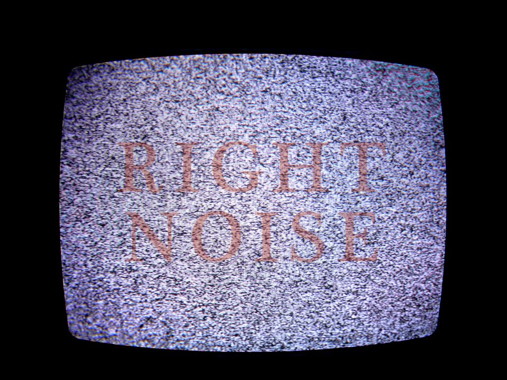 Right Noise
