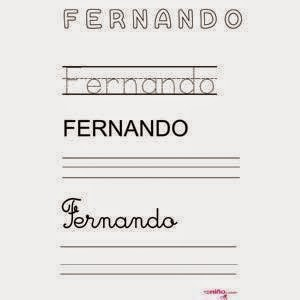 http://www.guiadelnino.com/educacion/aprender-a-leer-y-escribir/fichas-para-imprimir-y-ensenar-al-nino-a-escribir-su-nombre/fernando/%28galleryslide%29/31