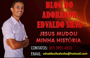BLOG DO ADORADOR EDVALDO SILVA
