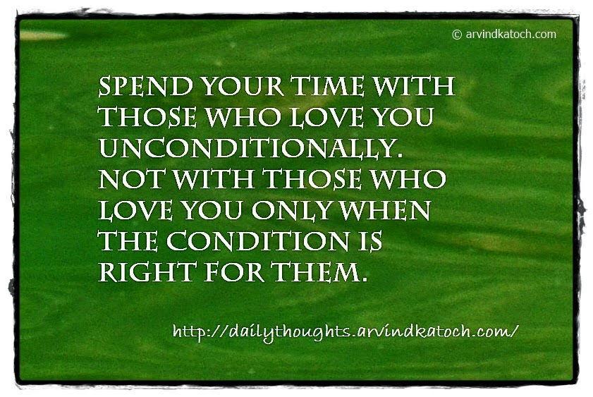 Time, Condition, love, spend, Daily Thought, Quote
