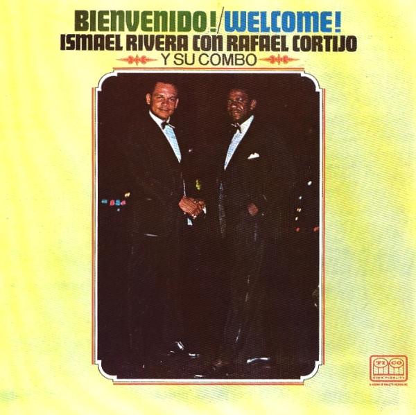 Ismael Rivera con Rafael Cortijo Y Su Combo - Bienvenido! / Welcome! on TICO 1966