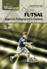 Futsal: Aspectos Pedagógicos e Técnicos