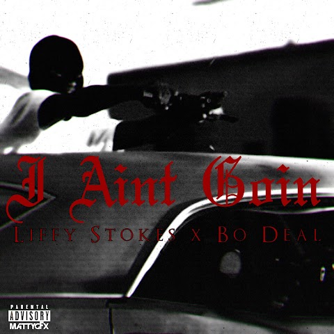 SONG REVIEW: Liffy Stokes (@liffystokes) ft Bo Deal (@Bodeal) - I Aint Goin