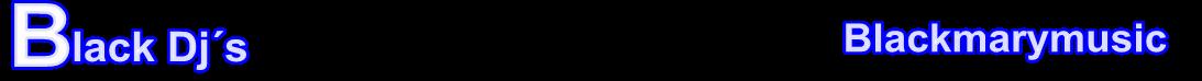 BlackDjs Blackmarymusic