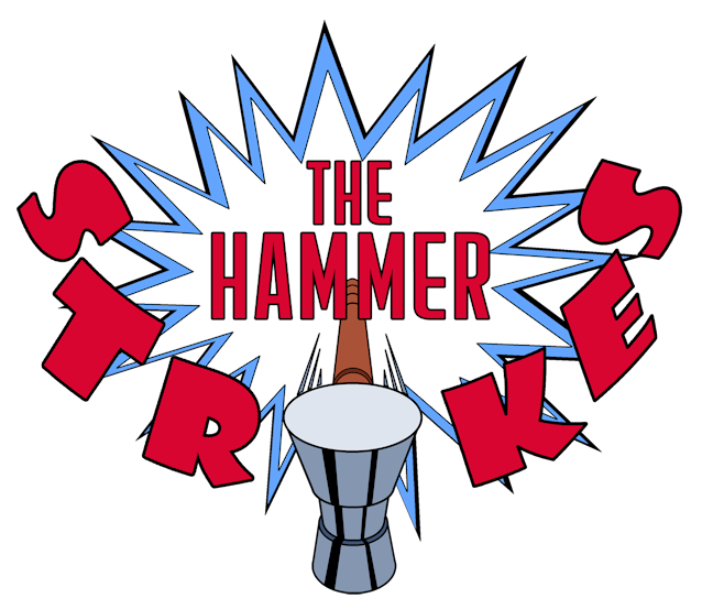 The Hammer Strikes!