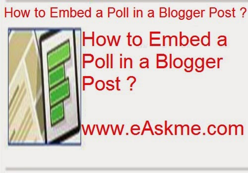 How to Embed a Poll in a Blogger Post : eAskme