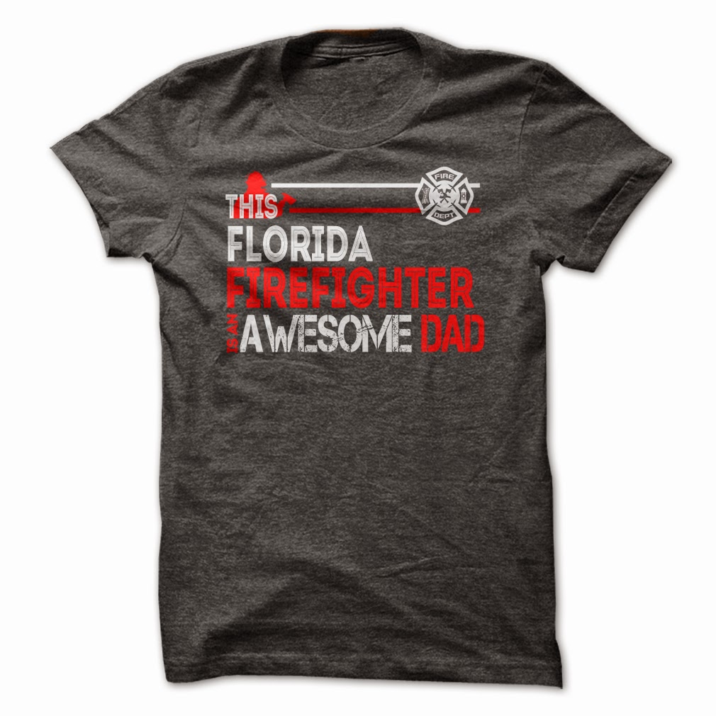 Florida Firefighter Dad T Shirts
