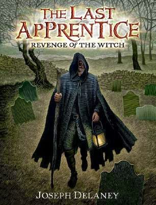 the cover of The Last Apprentice #1: Revenge of the Witch by Joseph Delaney
