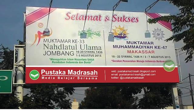 Pustaka Madrasah Mengucapkan Selamat dan Sukses Muktamar NU dan Muhammadiyah