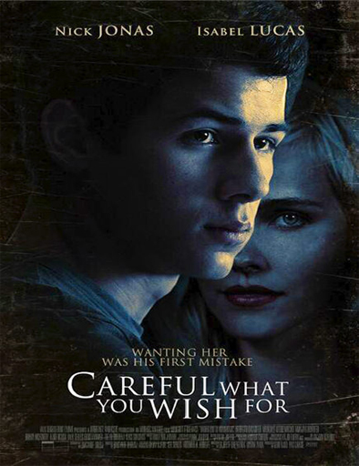 Careful What You Wish for (Ten cuidado con lo que deseas) (2015)