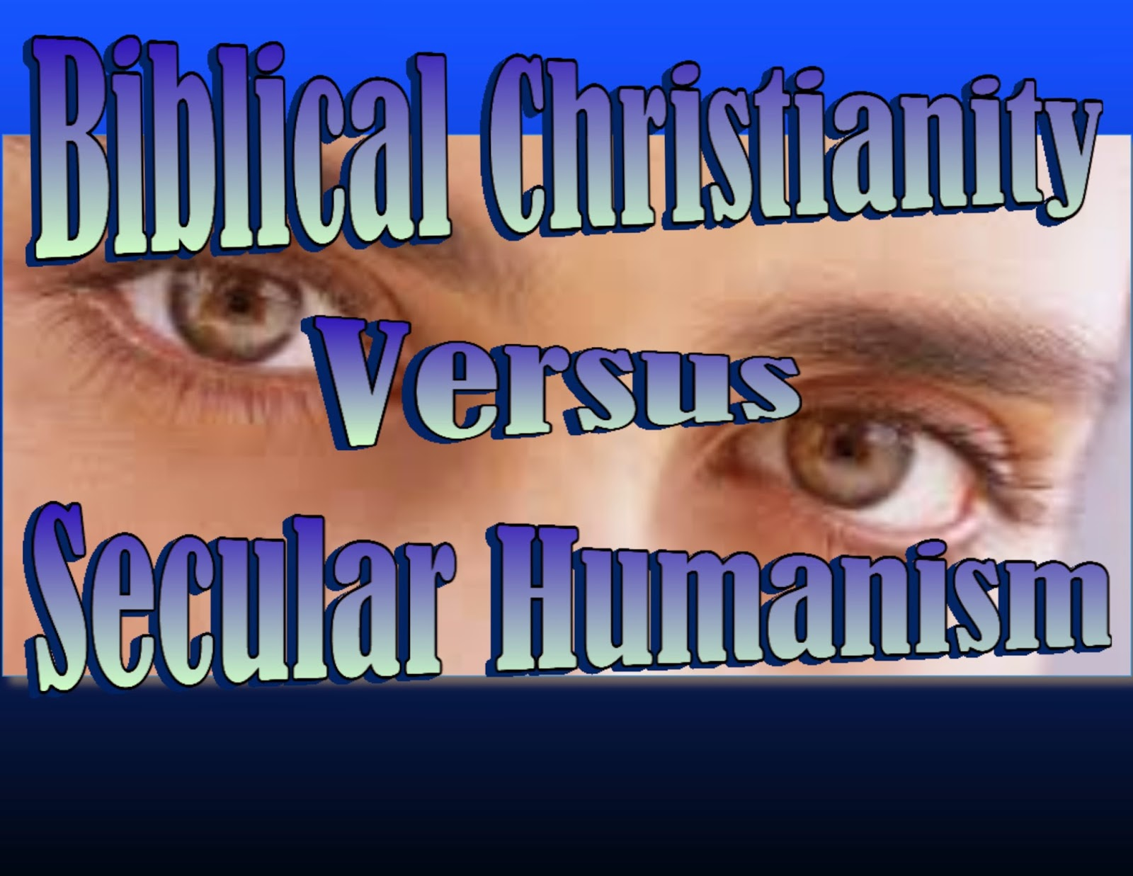 biblical vs humanistic Answers to 180 humanist accusations against the bible why do humanists  us  an email we'd love to hear from you, no matter what it is you have to say or ask.