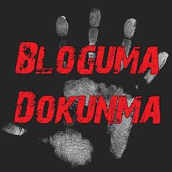 Bloguma Dokunma !!