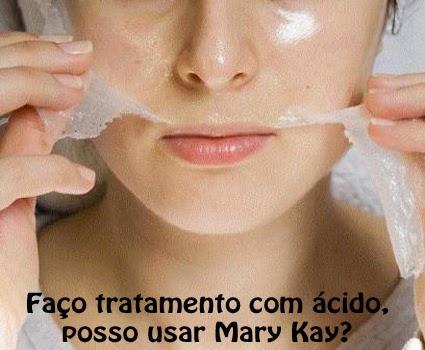 Faço tratamento com ácido, posso usar Mary Kay?