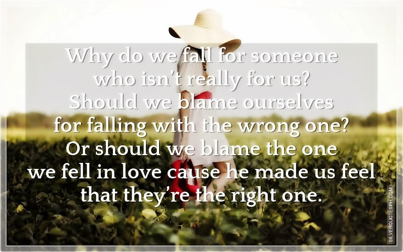 Why Do We Fall For Someone Who Isn't Really For Us?, Picture Quotes, Love Quotes, Sad Quotes, Sweet Quotes, Birthday Quotes, Friendship Quotes, Inspirational Quotes, Tagalog Quotes