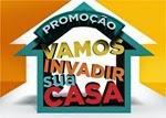 Promoção Vamos Invadir Sua Casa