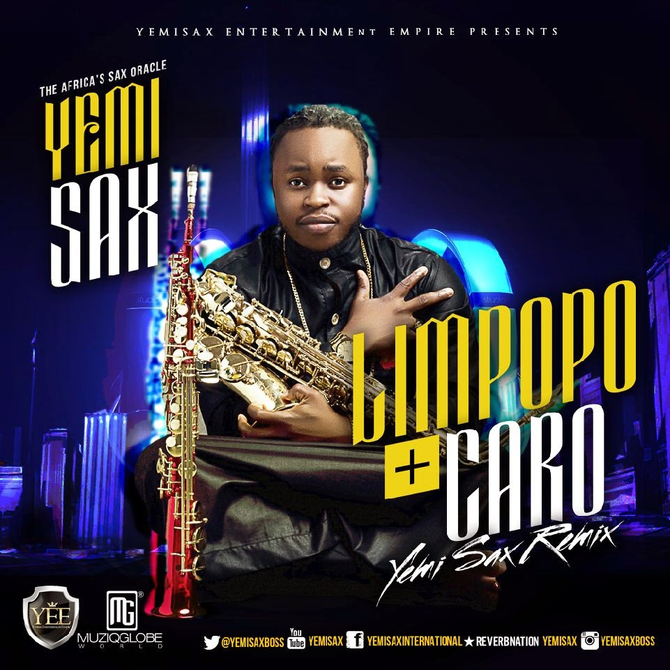 Yemi Sax – Limpopo ft. Kcee + Caro ft. Wizkid & L.A.X