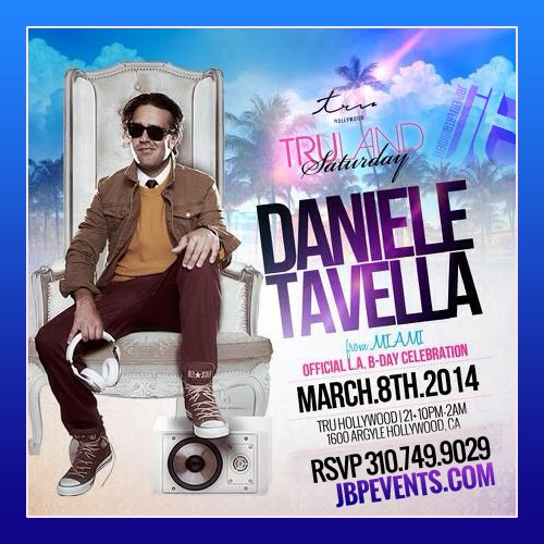 """Daniele Tavella Birthday 2014 Tru Hollywood flyer 675x675"""