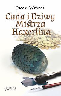 http://geniuscreations.pl/ksiazki/cuda-i-dziwy-mistrza-haxerlina-jacek-wrobel/