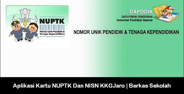 Aplikasi Kartu NUPTK dan NISN KKG JARO | Berkas Sekolah