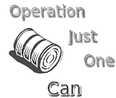 OPERATION JUST ONE CAN