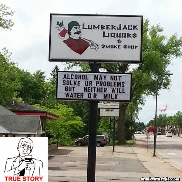 Alcohol May Not Solve Your Problems Funny Drunk Sign True Story Bro Meme