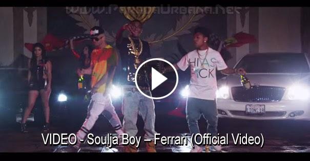 VIDEO - Soulja Boy – Ferrari (Official Video)