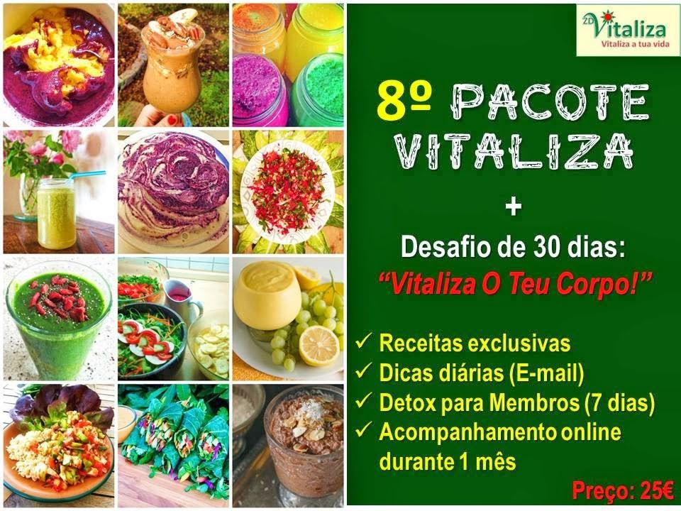8º Pacote Vitaliza + Desafio de 30 Dias: Receitas crudívoras