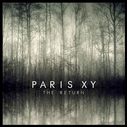 Paris XY release New single and video for The Return