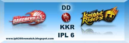 IPL 6 DD vs KKR Live Streaming Video and Highlight IPL 6 Matches