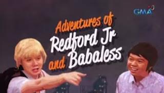 RJ Padilla as Redford Jr. and Roadfill as Babaless.