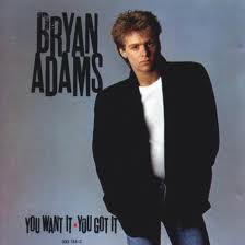Bryan Adams-You want it you got it