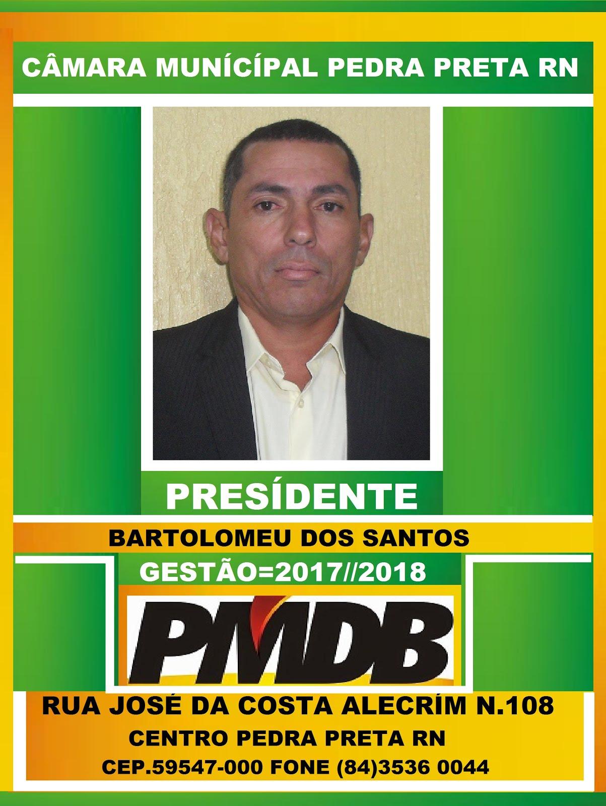 VEREADOR BARTOLOMEU DOS SANTOS PEDRA PRETA RN