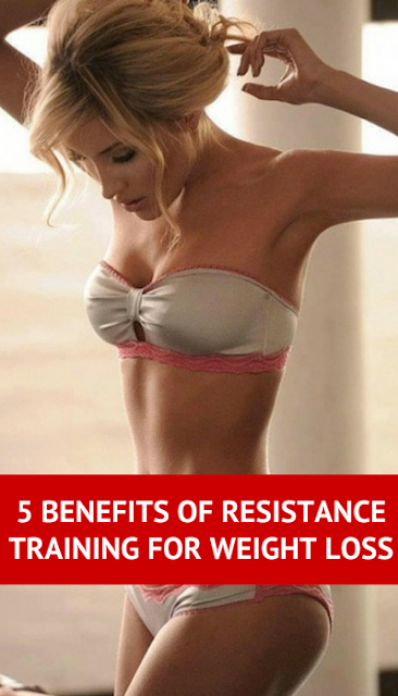 5 Benefits of Resistance Training For Weight Lose