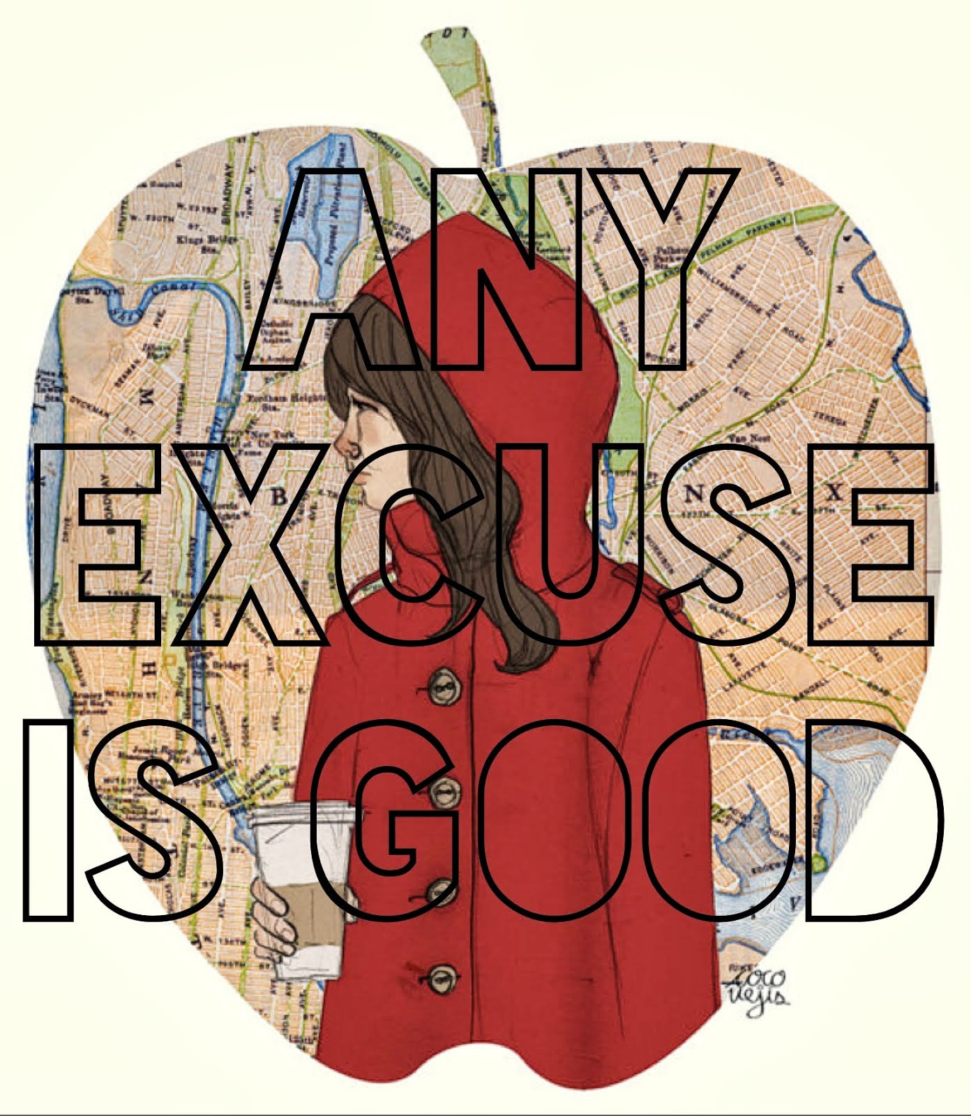 ♥ANY EXCUSE IS GOOD♥