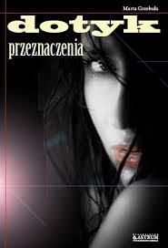 Dotyk Przeznaczenia - Marta Grzebuła